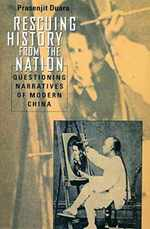 Rescuing History From the Nation: Questioning Narratives of Modern China