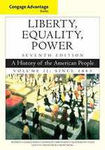 Cengage Advantage Books: Liberty, Equality, Power: a History of the American People, Volume 2: Since 1863