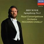 Bruckner Symphony 4 / Royal Concertgebouw Orchestra / Riccardo Chailly (London)
