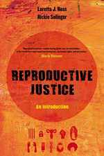 Reproductive Justice (an Introduction) (Volume 1)