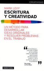 Escritura Y Creatividad / Writing and Creativity: Un Metodo Para Desarrollar Ideas Originales Y Resolver Problemas En El Trabajo