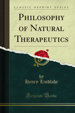 Philosophy of Natural Therapeutics (Classic Reprint)