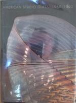 American Studio Glass: 1960-1990
