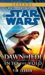 Into the Void: Star Wars Legends (Dawn of the Jedi) (Star Wars: Dawn of the Jedi-Legends)
