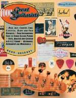 1000 Great Guitarists: a Guide to the World's Best Players and Their Finest Recordings