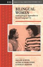 Bilingual Women: Anthropological Approaches to Second Language Use