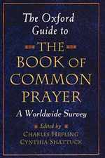 The Oxford Guide to the Book of Common Prayer: a Worldwide Survey