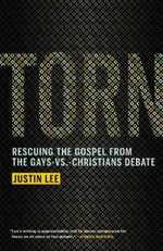 Torn: Rescuing the Gospel From the Gays-Vs. -Christians Debate