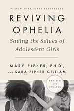 Reviving Ophelia 25th Anniversary Edition: Saving the Selves of Adolescent Girls