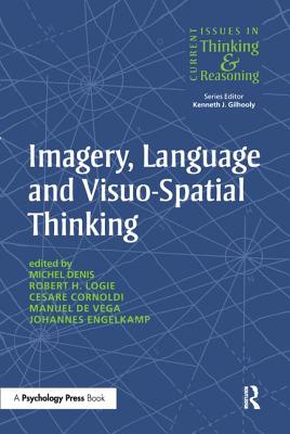 Imagery, Language and Visuo-Spatial Thinking - Denis, Michel (Editor), and Logie, Robert (Editor)