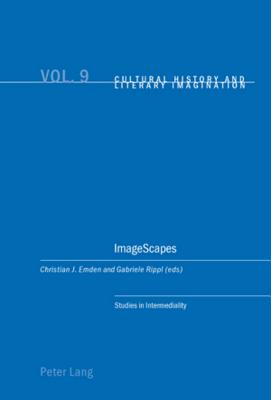 ImageScapes: Studies in Intermediality - Emden, Christian (Editor), and Rippl, Gabriele (Editor)
