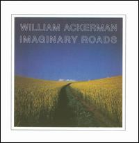 Imaginary Roads - William Ackerman