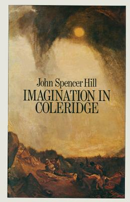 Imagination in Coleridge - Hill, John Spencer