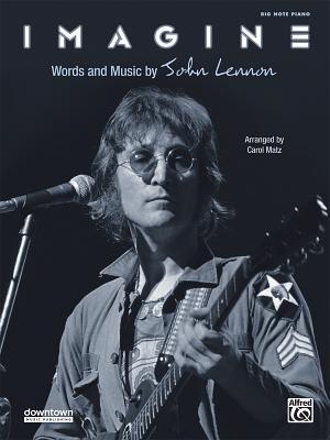 Imagine: Big Note Piano, Sheet - Lennon, John, and Matz, Carol