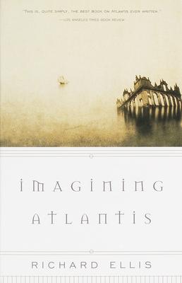 Imagining Atlantis - Ellis, Richard