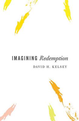 Imagining Redemption - Kelsey, David H
