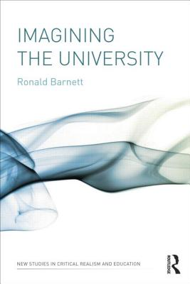 Imagining the University - Barnett, Ronald