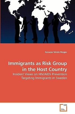 Immigrants as Risk Group in the Host Country - Moges, Kassaye Tekola