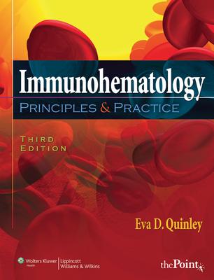 Immunohematology: Principles & Practice - Quinley, Eva D, MS