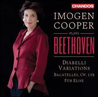 Imogen Cooper plays Beethoven: Diabelli Variations, Bagatelles Op. 119, Für Elise - Imogen Cooper (piano)