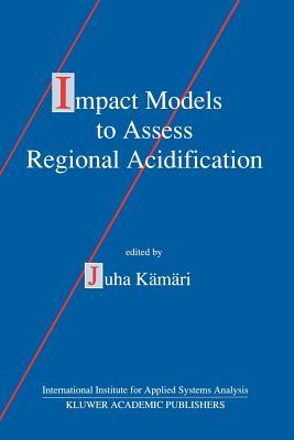 Impact Models to Assess Regional Acidification - Kamari, Juha (Editor)