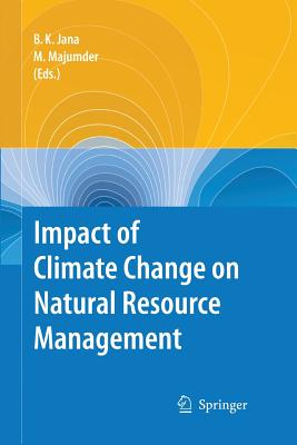 Impact of Climate Change on Natural Resource Management - Jana, Bipal Kr (Editor)