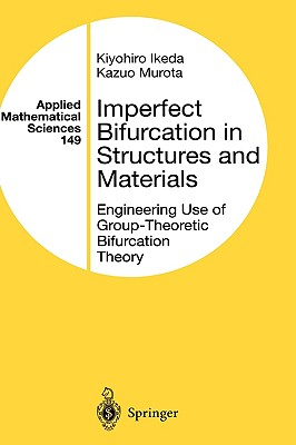 Imperfect Bifurcation in Structures and Materials - Ikeda, Kiyohiro, and Murota, Kazuo