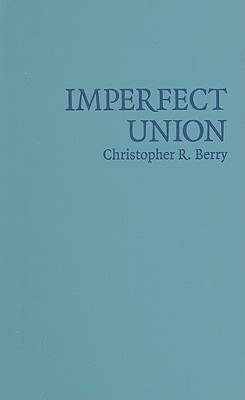 Imperfect Union: Representation and Taxation in Multilevel Governments - Berry, Christopher R