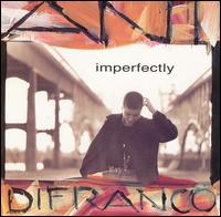 Imperfectly - Ani DiFranco