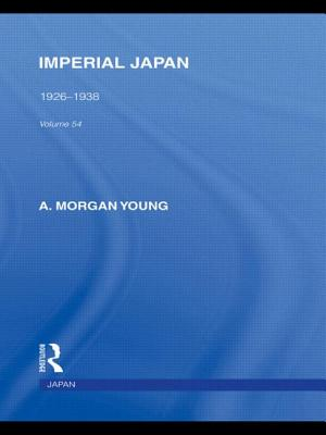 Imperial Japan: 1926-1938 - Young, A. Morgan
