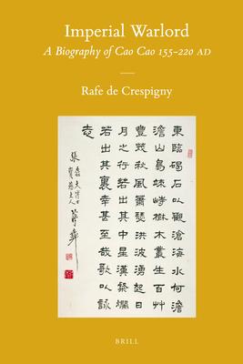 Imperial Warlord: A Biography of Cao Cao 155-220 AD - Crespigny, Rafe de