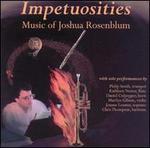 Impetuosities: Music of Joshua Rosenblum