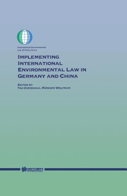 Implementing International Environmental Law in Germany and China - Tao, Jingzhou