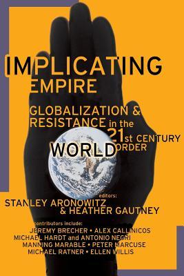 Implicating Empire - Aronowitz, Stanley, Professor (Editor)