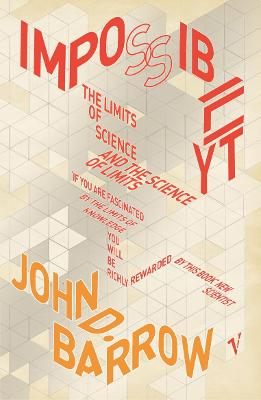Impossibility: The Limits of Science and the Science of Limits - Barrow, John D