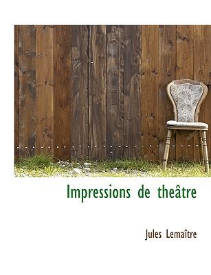 Impressions de Th Tre - Lemaitre, Jules
