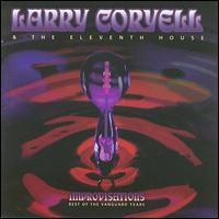 Improvisations: Best of the Vanguard Years - Larry Coryell & the Eleventh House