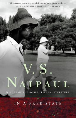 In a Free State - Naipaul, V S