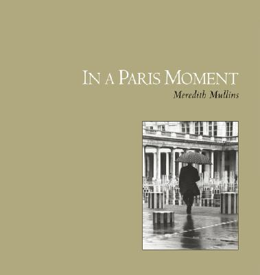 In a Paris Moment - Meredith Mullins, and Osborne, Mary Pope (Foreword by)