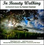 In Beauty Walking: Orchestral Music by Carson Cooman