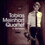 In Between - Tobias Meinhart Quartet