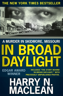 In Broad Daylight: A murder in Skidmore, Missouri - MacLean, Harry N
