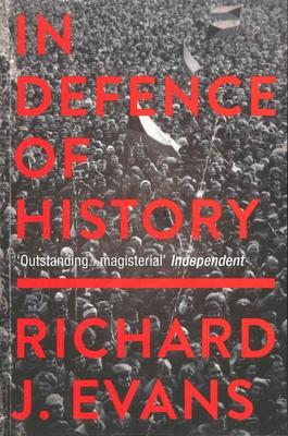 In Defence Of History - Evans, Richard J.