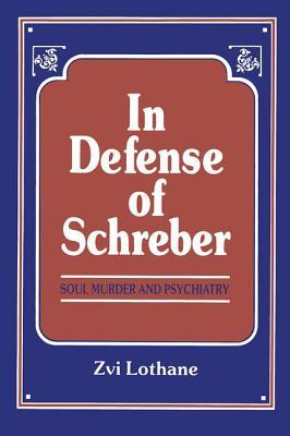 In Defense of Schreber - Lothane, Zvi