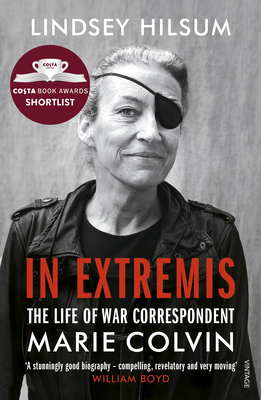 In Extremis: The Life of War Correspondent Marie Colvin - Hilsum, Lindsey