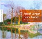 In Flanders' Fields, Vol. 70: Joseph Jongen & César Franck