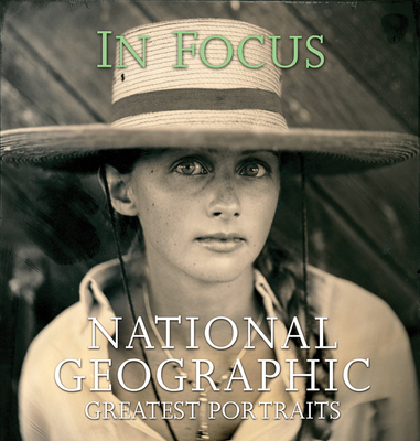 In Focus: National Geographic Greatest Portraits - Various