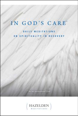 In God's Care: Daily Meditations on Spirituality in Recovery - Casey, Karen, and Pyle, Homer