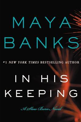 In His Keeping: A Slow Burn Novel - Banks, Maya