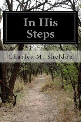 In His Steps - Sheldon, Charles M